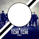 Tchi Tchi Family