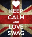 keep calm and love swag