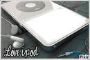"""l'ipod """"Love Ipod"""""""