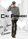 """CHILI FERNANDEZ """"EL AMOR ES ETERNO"""""""
