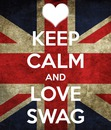 Keep Calm ans Love Swag (Américan)♥.