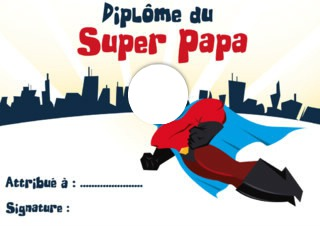 Montage photo diplome du super papa pixiz - Diplome du super papa a imprimer gratuit ...