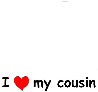 Cousin my do why love i In love