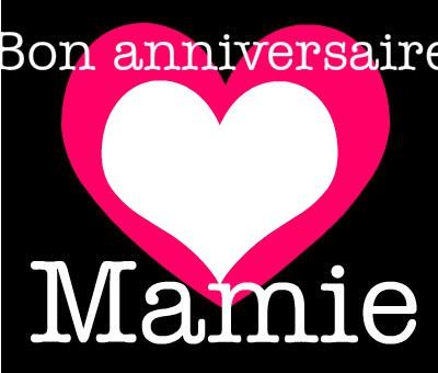 bonne anniversaire mamie - Anniversaire Mamie 2