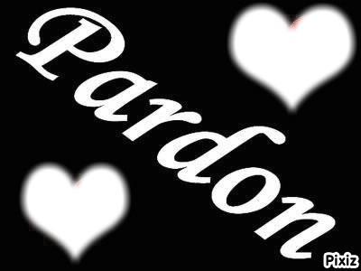 Pardon  >> Photo Montage Pardon Pixiz