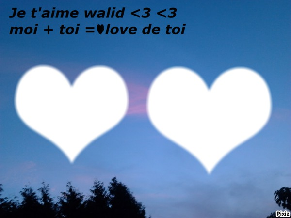 Photo montage love walid - Pixiz