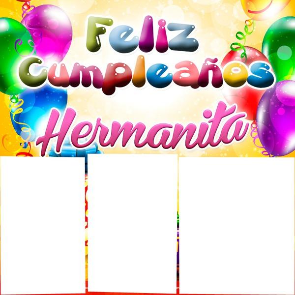 Montaje fotografico feliz cumpleaños hermanita - Pixiz