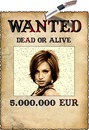 Cartel Wanted dead or alive 5.000.000 euros