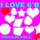 I LOVE 6°B