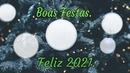 Boas Festas... Feliz 2021