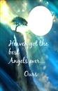HEAVEN GOT THE BEST ANGELS