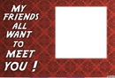 Love friends want to meet you square 1