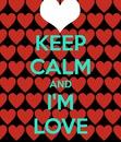 keep calm and i'm love