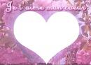 je t'aime mon coeur