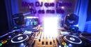Mon DJ que j'aime