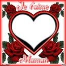 je t aime maman
