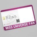 Miss Universe Fan Card