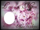 love an miss you mom