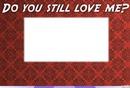 Do you still love me rectangle 1