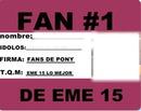 credencial de fan #1 de eme 15