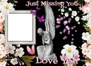 JUST MISSING YOU