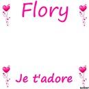 Flory je t'adore