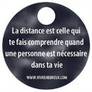 La distance est celle qui te fais comprendre quand une personne est nécessaire quand une personne est nécessaire dans ta vie