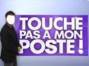 Touche Pas A Mon Poste