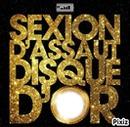 Sexion D'assaut Disque D'or <3<3