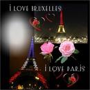 I love Paris ! I love Bruxelles