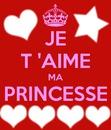 je t'aime ma princesse