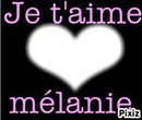 je t aime mélanie