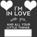 In Love with all your Little things
