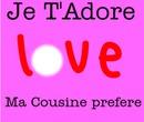 je t'adore cousine