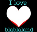 I love blablaland