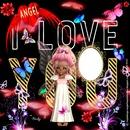 I LOVE YOU ANGEL