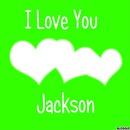 I Love You Jackson
