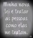 "FRASES "" MINHA NOVA LEI.."""