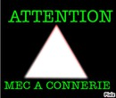 Attention mec a connerie