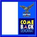 COME BACK DEMOKRAT