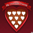 My chocolat friends