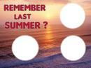 Remember last Summer 3 love