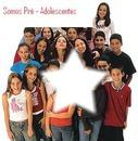 Pré - Adolescentes