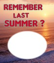 Remember last Summer oval 2 love