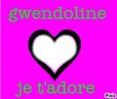 je t'adore gwendolyne