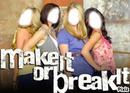 Make it or break