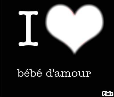 I Love You Bébé
