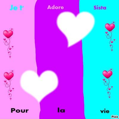 Je t'adore Sista