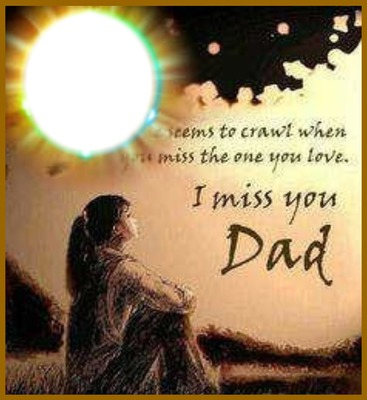 Photo montage i miss you dad - Pixiz
