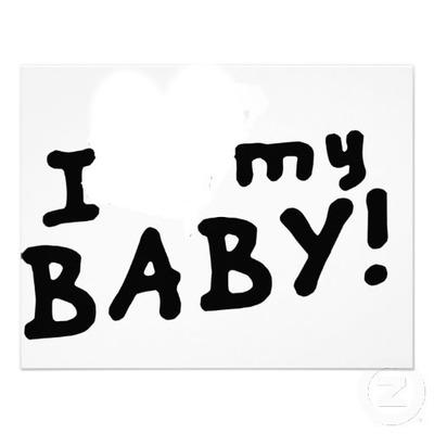 i love baby